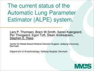 The current status of the Automatic Lung Parameter Estimator (ALPE) system.