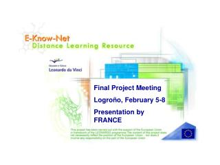 Final Project Meeting Logroño, February 5-8 Presentation by  FRANCE