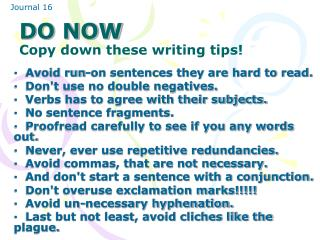 DO NOW Copy down these writing tips!
