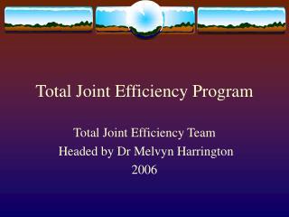 Total Joint Efficiency Program