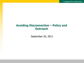 Avoiding Disconnection – Policy and Outreach
