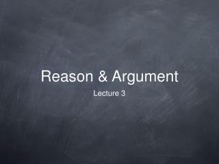 Reason & Argument