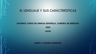 EL LENGUAJE Y SUS CARÁCTERÍSTICAS