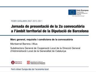 Marc general, requisits i condicions de la convocatòria Montserrat Barrera i Alius