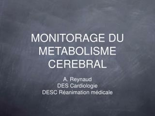 MONITORAGE DU METABOLISME CEREBRAL