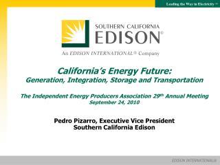 Pedro Pizarro, Executive Vice President Southern California Edison