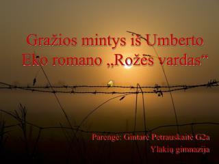 """Gražios mintys iš Umberto Eko romano """"Rožės vardas"""""""