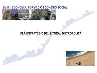 Eix III.  ECONOMIA, FORMACIÓ I COHESIÓ SOCIAL