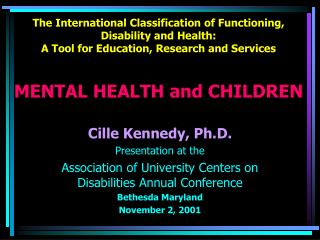 The International Classification of Functioning, Disability and Health:  A Tool for Education, Research and Services   M