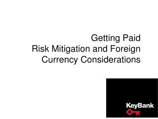 Getting Paid Risk Mitigation and Foreign Currency Considerations