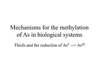 Mechanisms for the methylation of As in biological systems