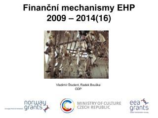 Finan?n� mechanismy EHP 2009 � 2014(16)