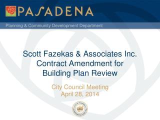 Scott  Fazekas  & Associates Inc.  Contract Amendment for  Building Plan Review