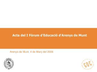 Acta del I Fòrum d'Educació d'Arenys de Munt