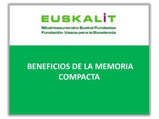 BENEFICIOS DE LA MEMORIA COMPACTA