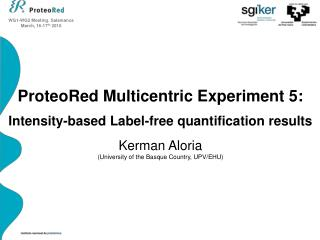 ProteoRed Multicentric Experiment 5: Intensity-based Label-free quantification results