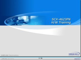 SCX-4623FN H/W  Training