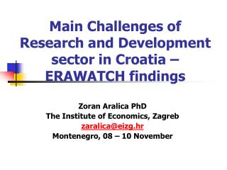 Main Challenges  of Research and Development sector in Croatia  – ERAWATCH findings