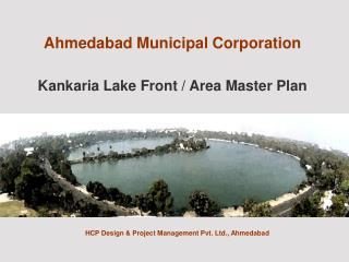 Ahmedabad Municipal Corporation Kankaria Lake Front / Area Master Plan