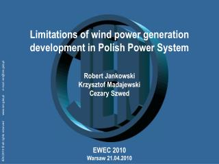 Limitations of wind power generation development in Polish Power System Robert Jankowski