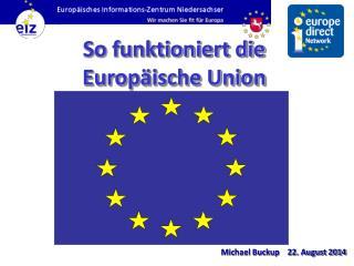 So funktioniert die Europäische Union