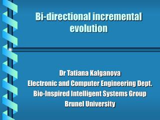 Bi-directional incremental evolution