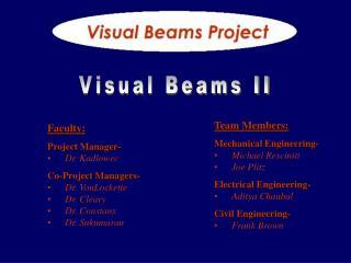 Team Members: Mechanical Engineering- Michael Resciniti Joe Plitz Electrical Engineering-