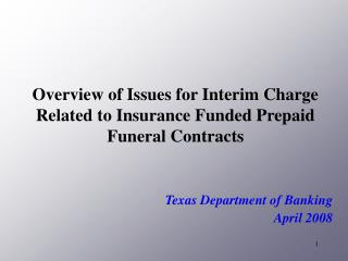 Overview of Issues for Interim Charge Related to Insurance Funded Prepaid Funeral Contracts
