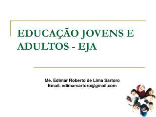 EDUCA��O JOVENS E ADULTOS - EJA