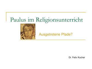 Paulus im Religionsunterricht