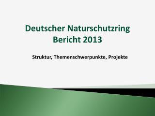 Deutscher Naturschutzring Bericht 2013