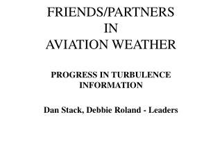 FRIENDS/PARTNERS IN AVIATION WEATHER