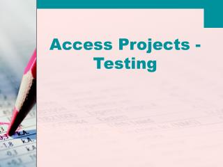 Access Projects - Testing