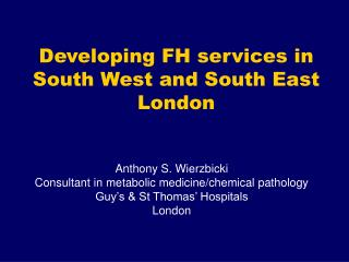 Developing FH services in  South West and South East London