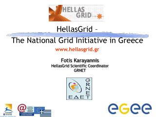 Fotis Karayannis HellasGrid Scientific Coordinator GRNET