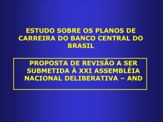 ESTUDO SOBRE OS PLANOS DE CARREIRA DO BANCO CENTRAL DO BRASIL
