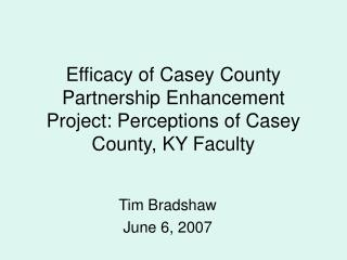 Efficacy of Casey County Partnership Enhancement Project: Perceptions of Casey County, KY Faculty