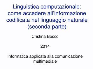Cristina Bosco 2014 Informatica applicata alla comunicazione multimediale