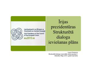 Īrijas prezidentūras Strukturētā dialoga ieviešanas plāns