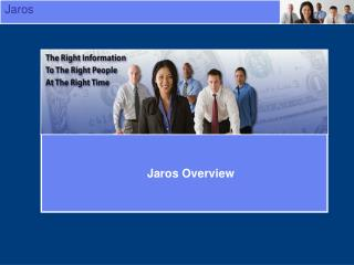 Jaros Overview - History