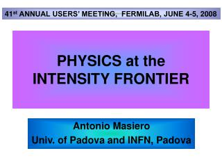 PHYSICS at the  INTENSITY FRONTIER