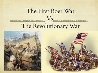 The First Boer War Vs. The Revolutionary War