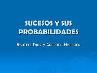SUCESOS Y SUS PROBABILIDADES
