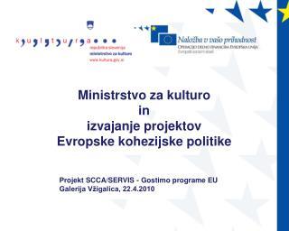 Ministrstvo za kulturo  in  izvajanje projektov Evropske kohezijske politike