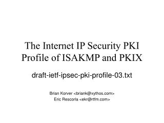The Internet IP Security PKI Profile of ISAKMP and PKIX