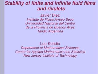 Stability of finite and infinite fluid films and rivulets