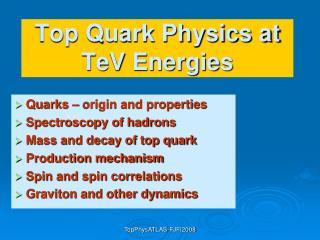 Top Quark Physics at TeV Energies