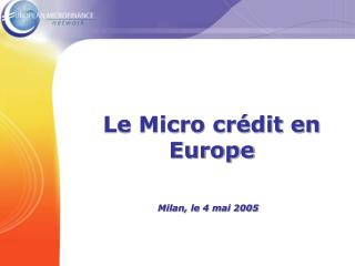 Le Micro crédit en Europe