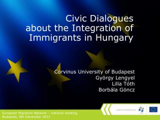 Civic Dialogues  about the Integration of  Imm igrants  in Hungary