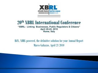 BilX, XBRL powered, the definitive solution for your Annual Report Marco Galiazzo, April 21 2010